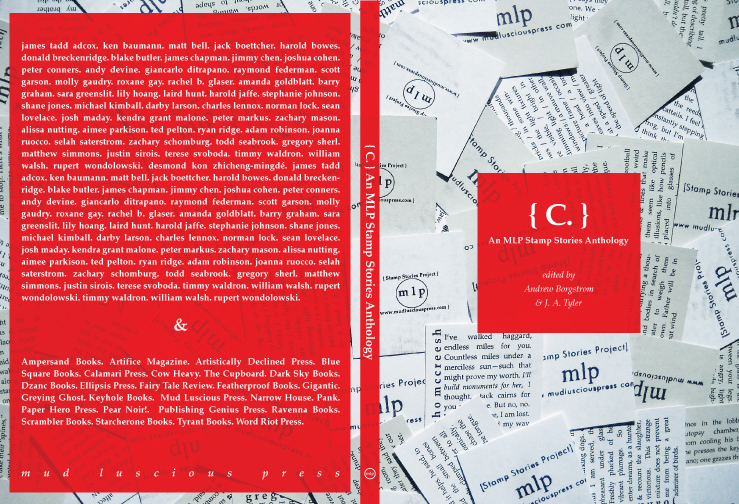 I have a 50 word stamp-sized story in  [C.], an anthology of stamp stories , which was just recently published from Mud Luscious Press.
