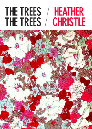 Vote for Heather Christle's The Trees The Trees for the 2011 Goodreads Choice Award. It was nominated along with 15 other poetry books.