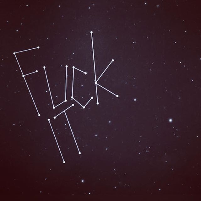 Sometimes all the answers we need are in the stars. Look up often cause you just might miss the message. The same phrase helps us do something or get over something. Either way, laugh cause it's true and funny. #fuckit