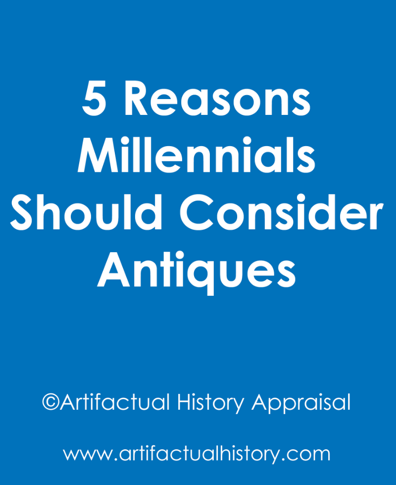5 Reasons Millennials Should Consider Antiques