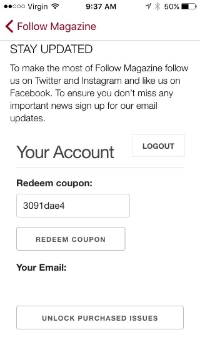 "Step five   Enter the coupon code  586712cc  in the box and click ""redeem coupon"". Click on ""download"" below Issue 07 Follow Mag..."