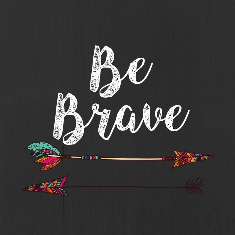 BE BRAVE copy.jpg