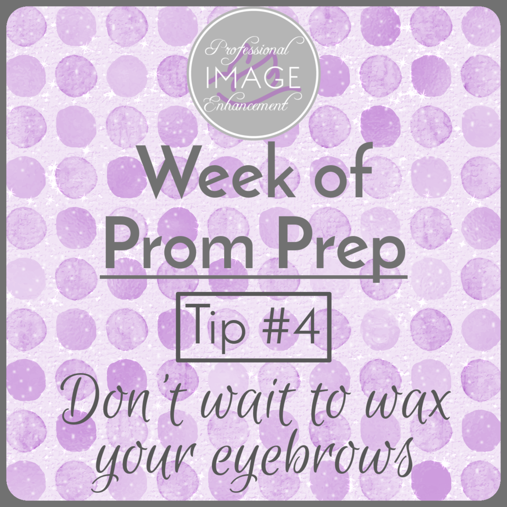 Prom Prep Tip #4: Don't wait to wax your eyebrows