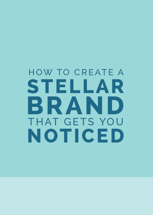 How to Create a Stellar Brand That Gets You Noticed - The Elle & Company Collaborative