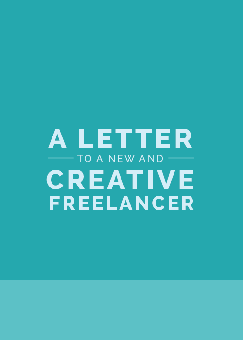 A Letter to a New and Creative Freelancer - The Elle & Company Collaborative