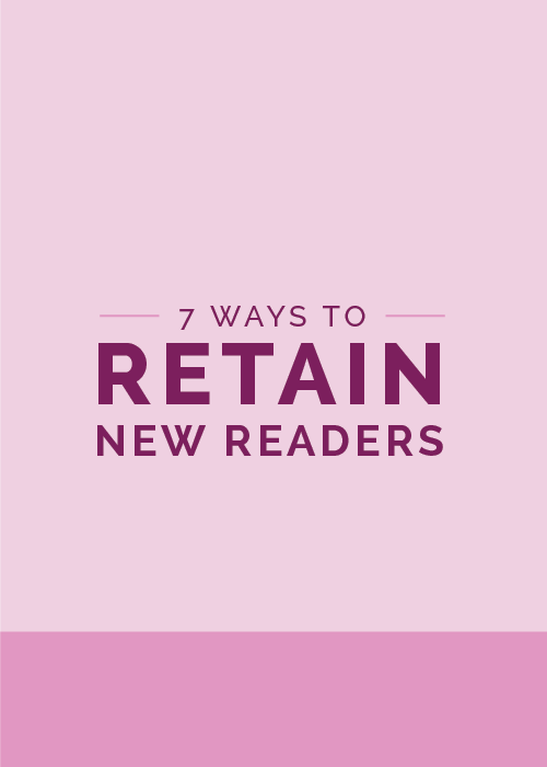 7 Ways to Retain New Readers - The Elle & Company Collaborative