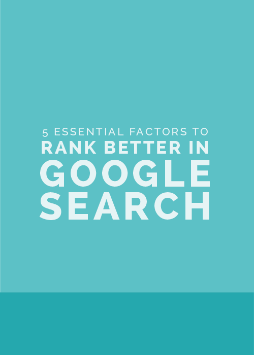 SEO Made Simple Part 2: 5 Essential Factors to Rank Better in Google Search - The Elle & Company Collaborative