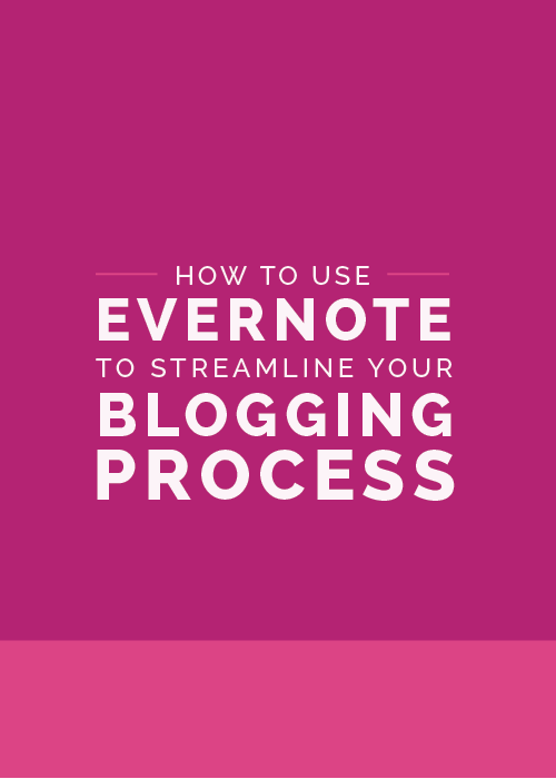 How to Use Evernote to Streamline Your Blogging Process - The Elle & Company Collaborative