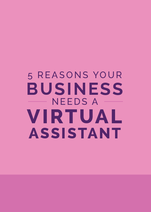 5 Reasons Your Business Needs a Virtual Assistant - The Elle & Company Collaborative