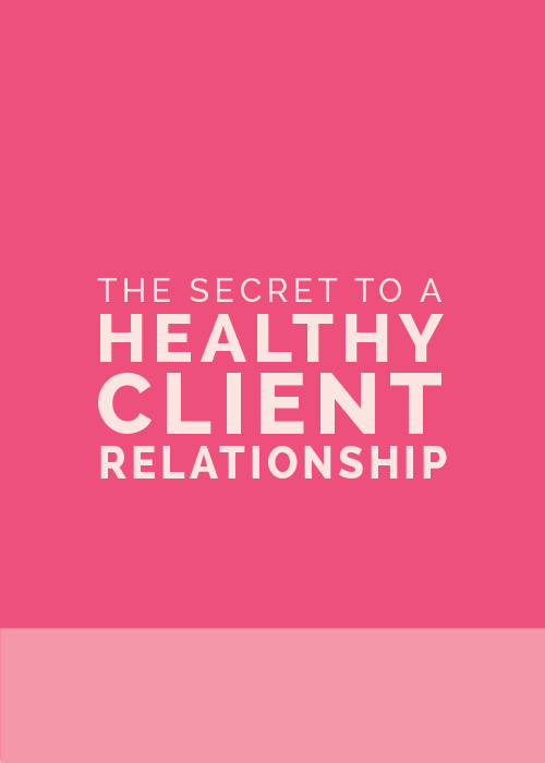 The Secret to a Healthy Client Relationship - The Elle & Company Collaborative