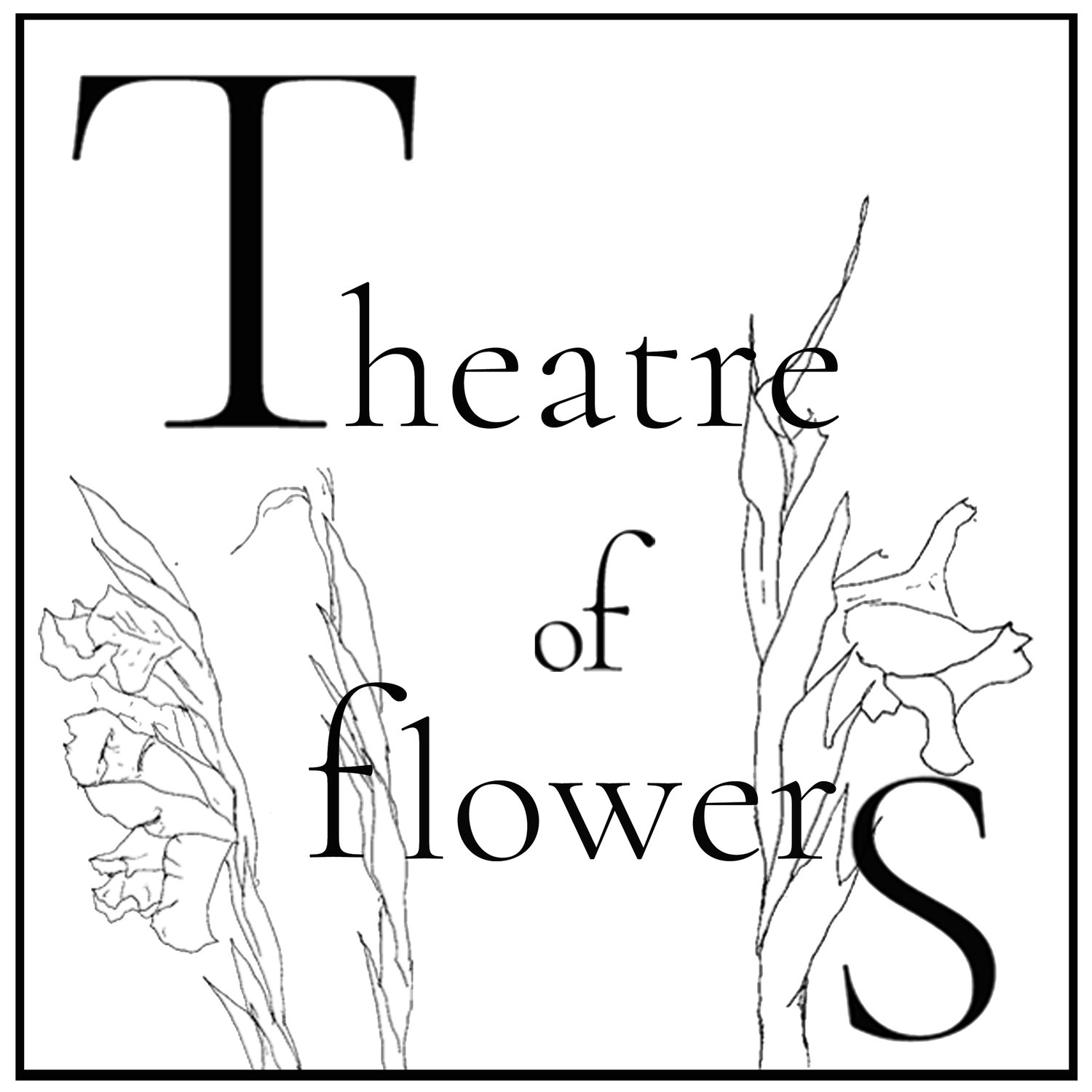 Theatre of Flowers