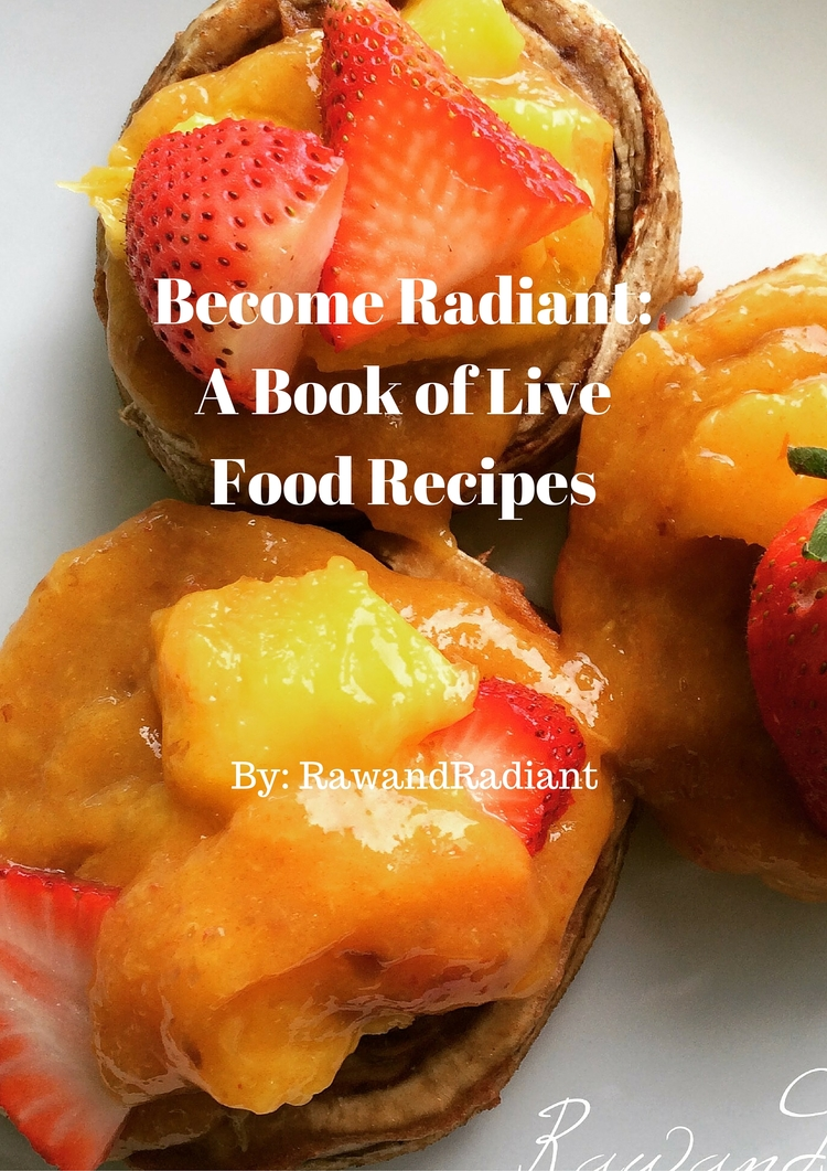 Become radiant a book of live food recipes rawandradiant become radiant a book of live food recipes forumfinder Images
