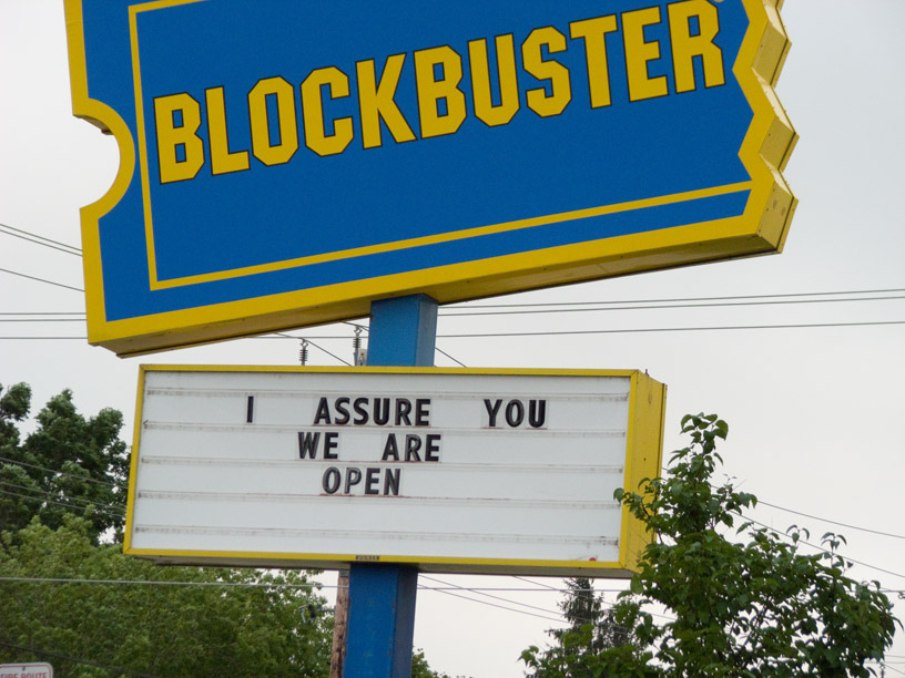 Blockbuster's painful goodbye... Photo obtained from: https://www.flickr.com/photos/slurm/6016302077/in/photolist-7hn9kh-aaD81a-kRDo94