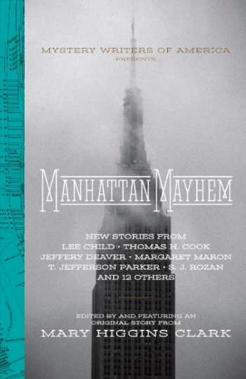 Manhattan Mayhem (MWA 70th Anniversary) Original Anthology, Edited by Mary Higgins Clark, Quirk Books
