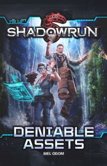 Shadowrun: Deniable Assets, original novel by Mel Odom, Catalyst Game Labs