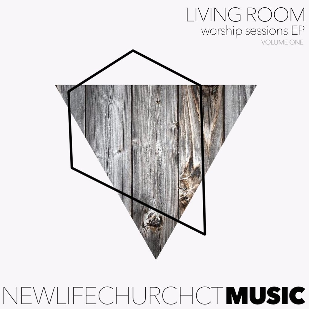 Living Room Worship Sessions Ep / Volume One - An acoustic and intimate worship collection