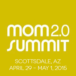 Mom 2.0 Summit | Speaker | April/May 2015
