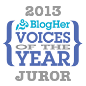 2013 BlogHer Voices of the Year | Juror