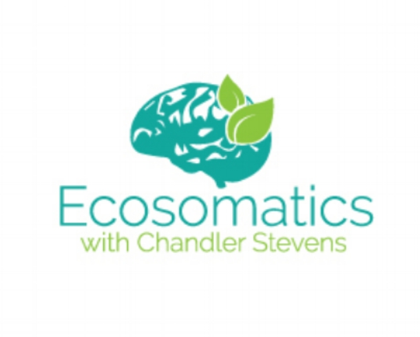 Ecosomatics With Chandler Stevens