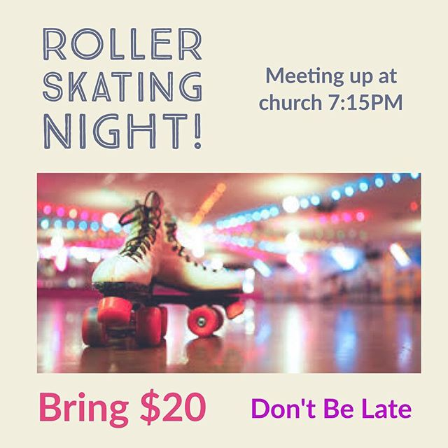 Hey guys! This Thursday we will be having some fun at the local skating rink! Bring $20 with you for admission and skate rental. We will be meeting up at church at 715PM and leaving from there at 730PM please be on time. We will be back at church by 930PM so let your parents know.  We weren't able to tag everyone so spread the news.  See you there!