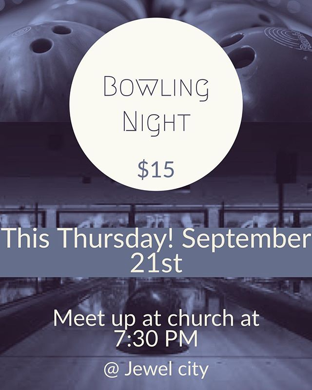 We're having a bowling night this Thursday guys! Make sure to bring $15 and be in the choir room at 7:30
