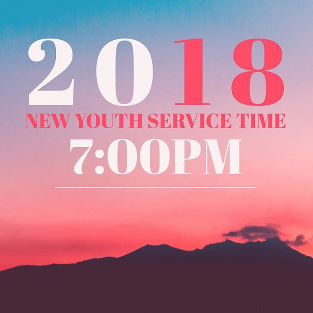 New year! New time!  We will now start service thirty minutes earlier then before! Pass it on! Don't let anyone get there late tonight!  See you guys there at 7:00PM