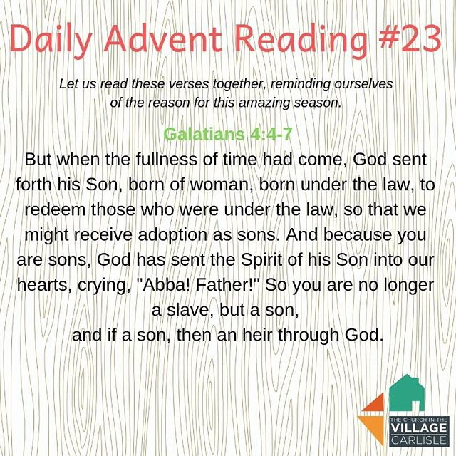 Daily Advent Reading #23:  Galatians 4:4-7