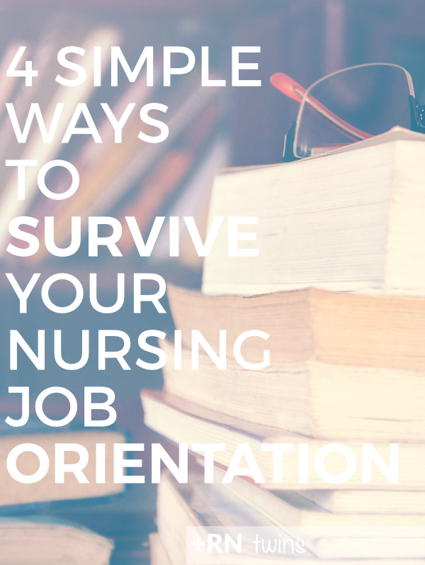 Congratulations on your new nursing job! You may be wondering how to make the most of your nursing orientation and how to leave a lasting impression. We've got you covered on the RNTwins Blog! Click through to learn 4 super simple ways to not only survive orientation, but to jumpstart your career on the right foot!