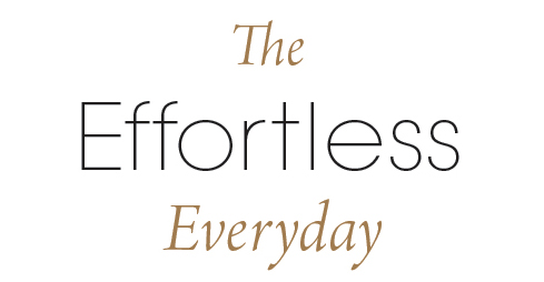 The Effortless Everyday