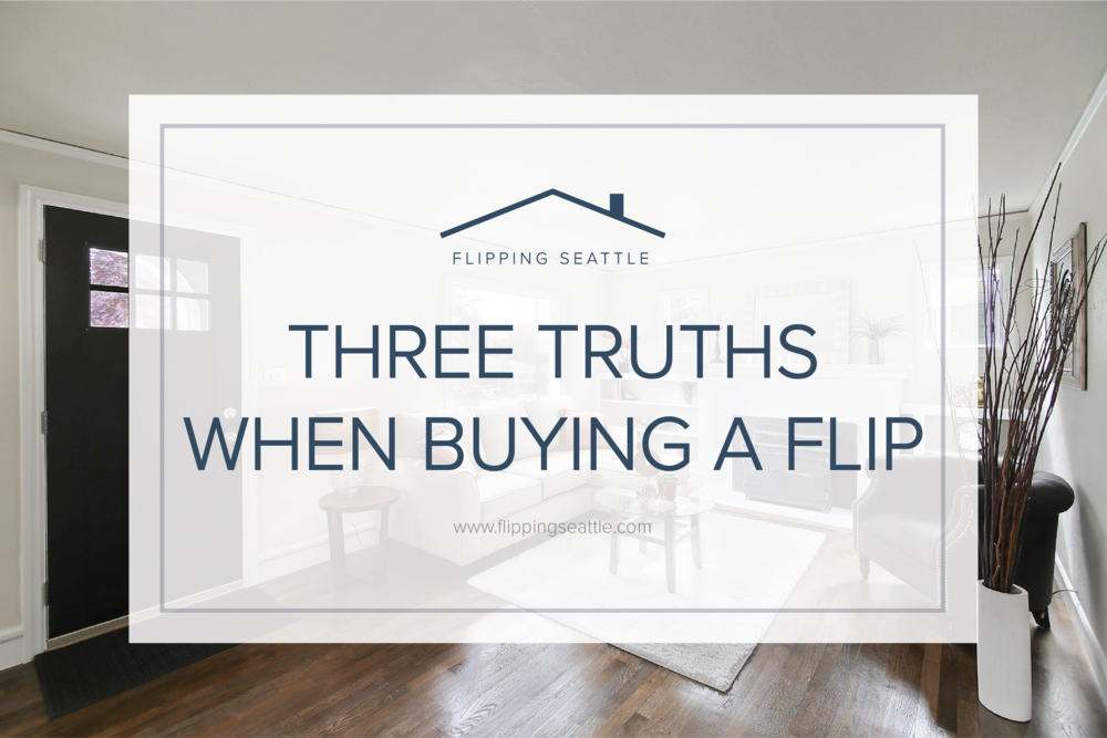 3 truths when buying a flip.png