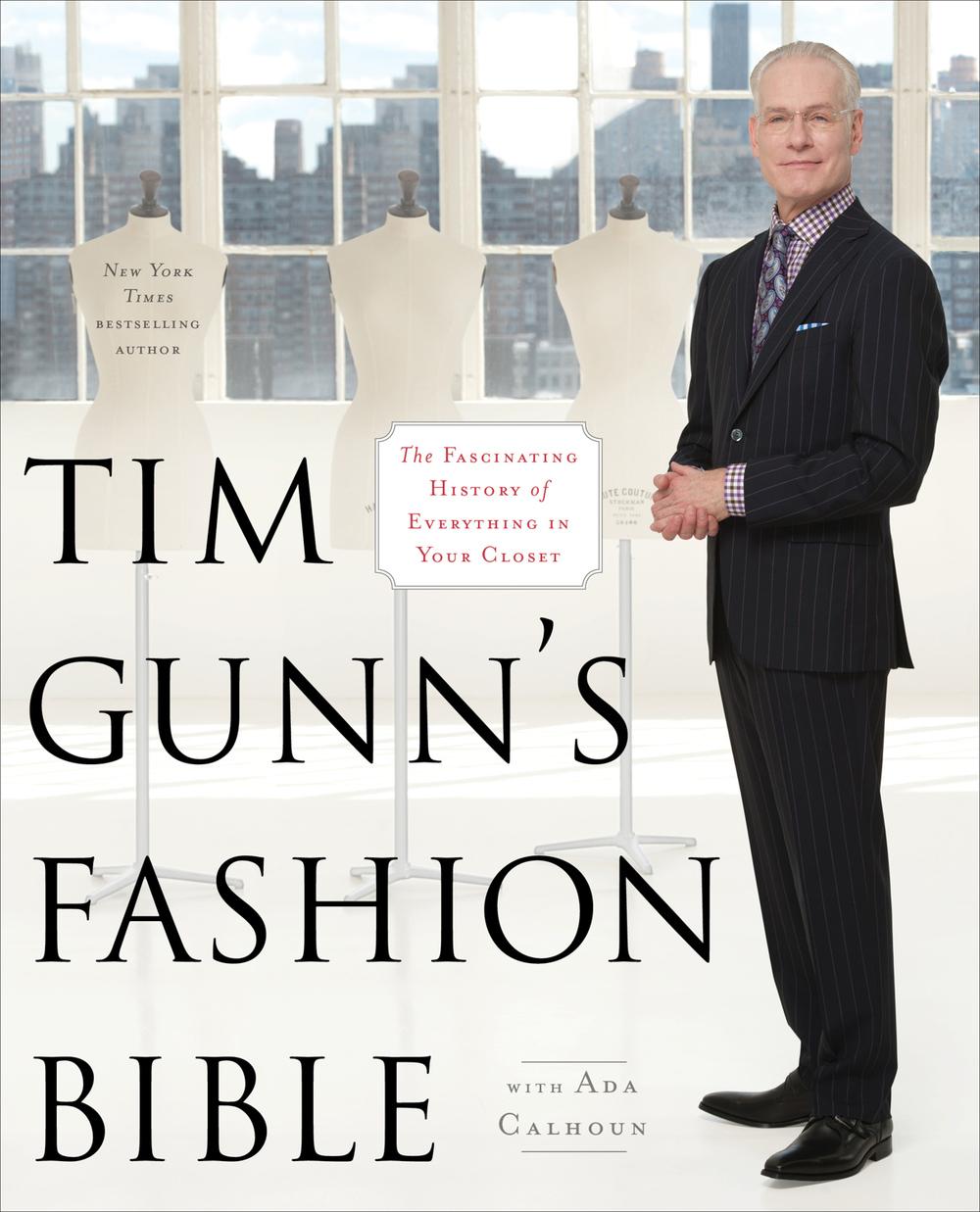 Tim Gunn's Fashion Bible - Scott McDermott