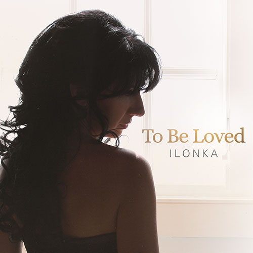 Ilonka-To Be Loved