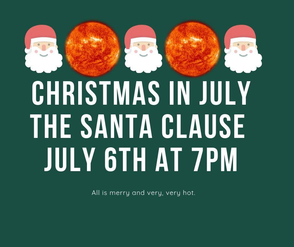 Merry Christmas In July Images.Christmas In July The Santa Clause Casa Film Bar