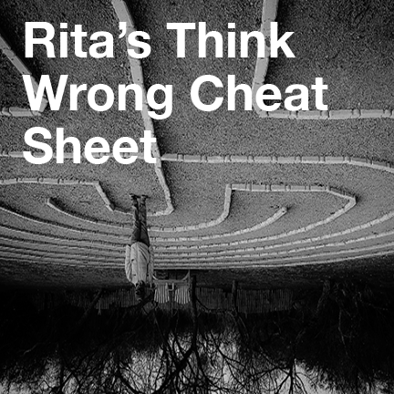 Rita's Think Wrong Cheat Sheet