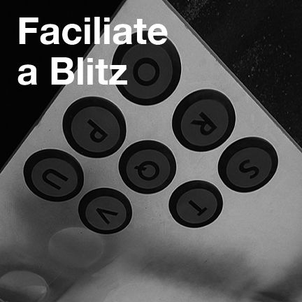 Facilitate a Blitz