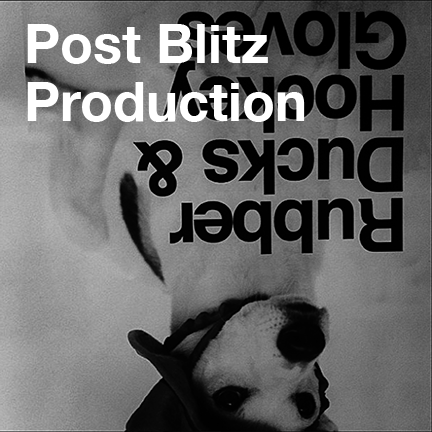 P  ost Blitz production