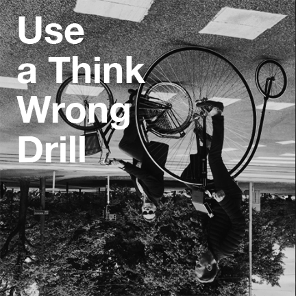 Use a Think Wrong Drill
