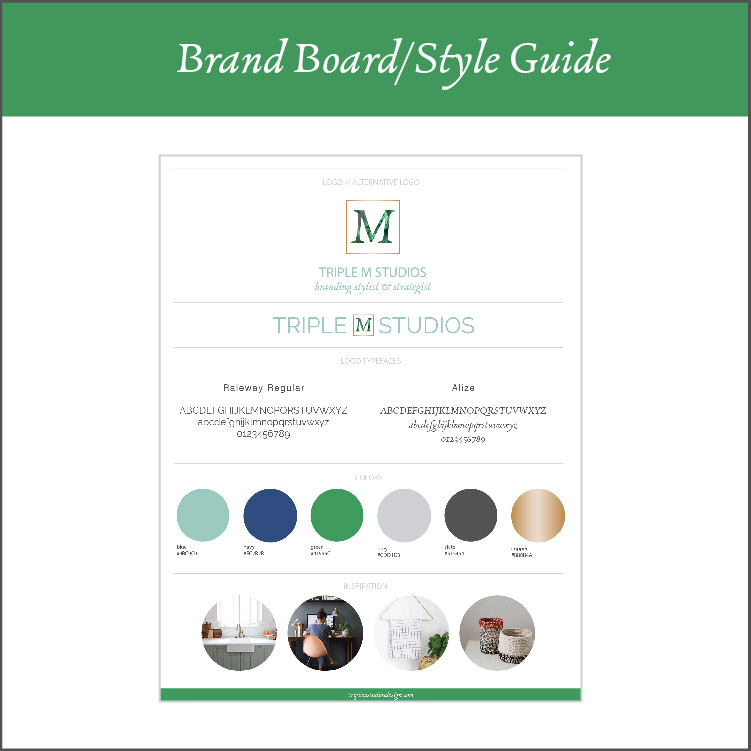 Brand Board / Style Guide - A brand board is sort of like a style guide. It lays out the major visual brand elements that come together to create your unique brand. I tell all my clients to print this out and hang it up near your desk where you can see it as you a working on any collateral for your business to ensure it all is cohesive with your brand.