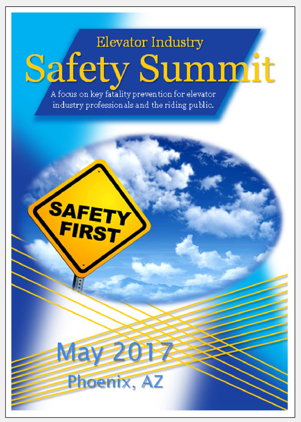 In memory of Robert Caporale and his dedication to elevator safety.   The Elevator Industry Safety Summit Phoenix, AZ May 21-23, 2017