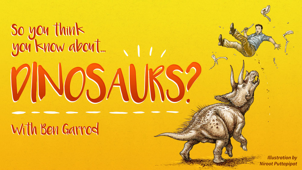 So you think you know about Dinosaurs landscape .jpg