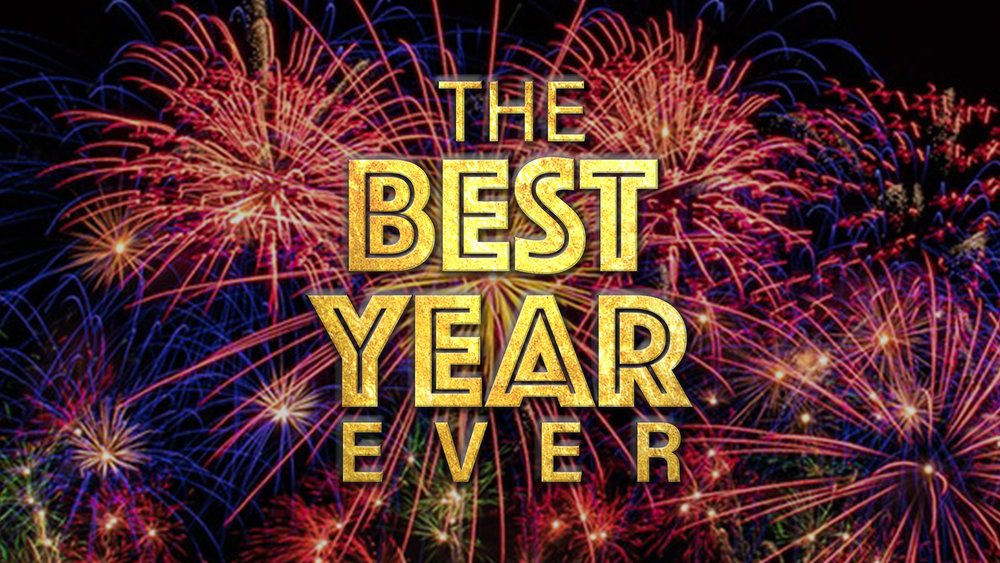 The Best Year Ever Screen Graphic.jpg