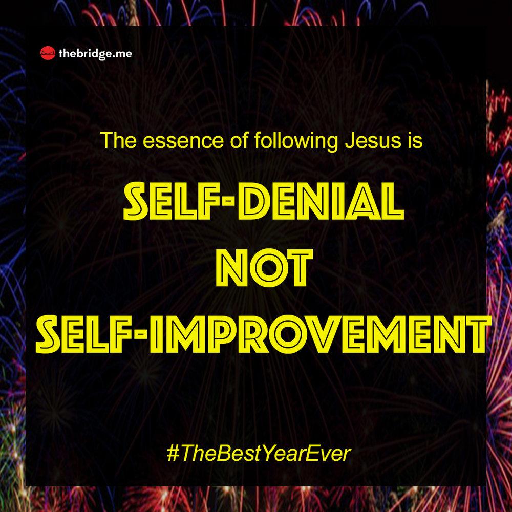 The Best Year Ever Self Denial Not Self Improvement Square.jpg