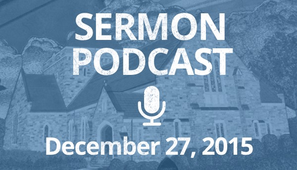 Sermon podcast - December 27