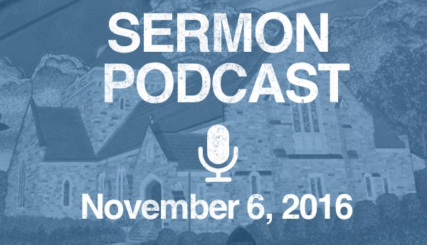 Sermon Podcast - November 6