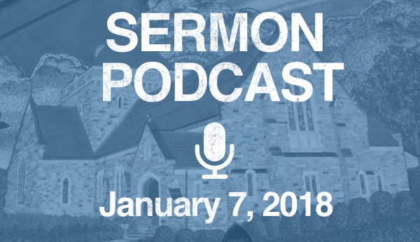 Sermon Podcast - January 7