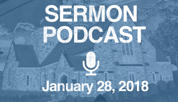 Sermon Podcast - January 28