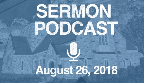 Sermon Podcast - August 26