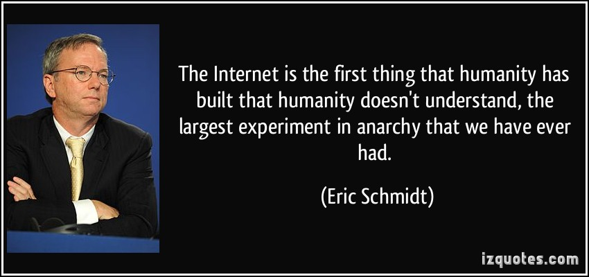 Eric Schmidt humanity doesnt understand internet quote.jpg