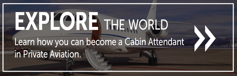 Learn how you can become a Cabin Attendant in Private Aviation.