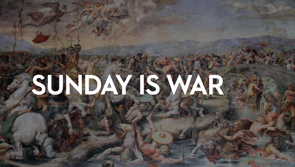 Sunday is War    January 26, 2018